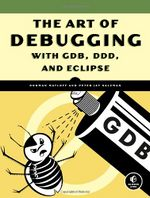 The Art of Debugging with GDB DDD and Eclipse.jpg